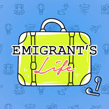 Emigrant's Life - Stories of people who left their country to chase a better life