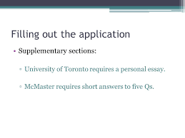mcat omsas uwo pre medical society academic information session  filling out the application supplementary sections ▫university of toronto requires a personal essay