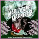 Marijuana Madness, Vol. 2: The Best of Vintage Drug Songs 1924-1950