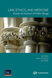 essays in honour of peter skegg thomson reuters  law ethics and medicine essays in honour of peter skegg