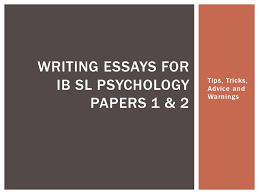 writing essays for ib sl psychology papers ppt video  writing essays for ib sl psychology papers 1 2