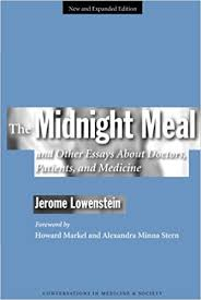 the midnight meal and other essays about doctors patients and the midnight meal and other essays about doctors patients and medicine conversations in medicine and society expanded edition