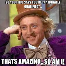 "so your bio says you're ""nationally qualified""... thats amazing ... via Relatably.com"