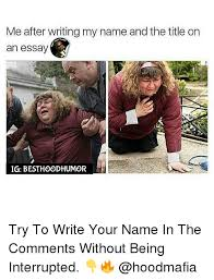 acirc best memes about essay essay memes memes eth159curren150 and interrupt after writing my and the title on