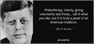 Philanthropy Quotes Custom John F Kennedy Quote Philanthropy Charity Giving Voluntarily And