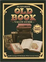 huxford s old book value guide bob huxford 9780891454519 amazon books