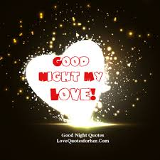 Goodnight My Love Quotes Magnificent Goodnight My Sweet Love Quotes On QuotesTopics