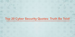 Security Quotes Awesome Top 48 Cybersecurity Quotes Truth Be Told Opsfolio Community