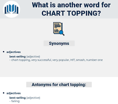 Another Word For Chart Synonyms For Chart Topping Antonyms For Chart Topping