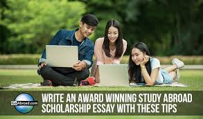 winning study abroad scholarship essay tips com write an award winning study abroad scholarship essay these tips