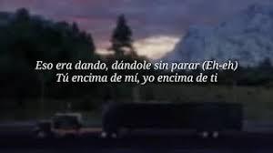 Cuando 'toy contigo dejo que la vibra corra. Bad Bunny X Rosalia La Noche De Anoche Letra Lyrics