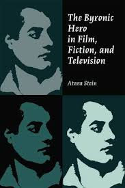 the byronic hero in film fiction and television by atara stein 1400490