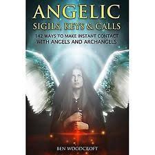 angelic sigils keys and calls ways to make instant contact angelic sigils keys and calls 142 ways to make instant contact angels and