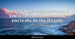 Nervous Quotes Stunning Nervous Quotes BrainyQuote