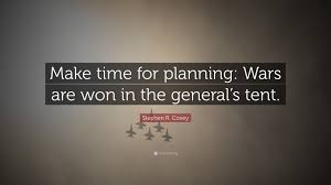 "Quotes About Time Extraordinary Stephen R Covey Quote ""Make Time For Planning Wars Are Won In The"