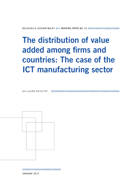 research department working paper n° the distribution of value  the distribution of value added among firms and countries the case of the ict manufacturing sector