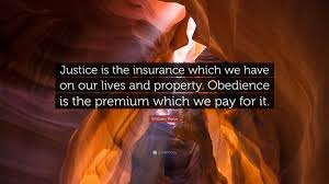 william penn quote justice is the insurance which we have on our lives and