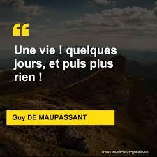 Guy De Maupassant A Dit Une Vie Quelques Jours Et Puis Plus Rien