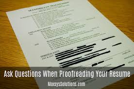 Ask Questions When Proofreading Your Resume Maxsys Solutions