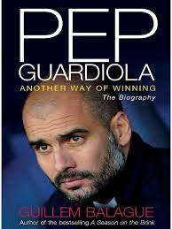 Pep Guardiola, Another Way of Winning - Guillem Balague | Fc Barcelona