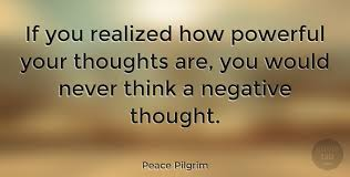 Peace Pilgrim Quotes Best Peace Pilgrim If You Realized How Powerful Your Thoughts Are You