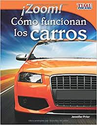 cómo funcionan los carros zoom how cars move spanish version time for kids nonfiction readers spanish edition 9781433344725 teacher created
