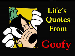 Goofy Quotes Fascinating Quotes By Goofy On QuotesTopics