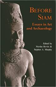 before siam essays in art and archaeology nicolas revire before siam essays in art and archaeology nicolas revire stephen a murphy 9786167339412 com books