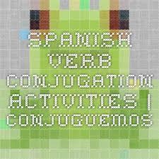 Spanish Verb Conjugation Activities Conjuguemos Recursos