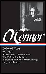 flannery o connor collected works wise blood a good man is flannery o connor collected works wise blood a good man is hard to the violent bear it away everything that rises must converge essays