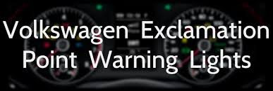 volkswagen exclamation point warning lights