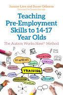 Teaching Pre-Employment Skills <b>to 14–17</b>-<b>Year</b>-Olds: The Autism ...