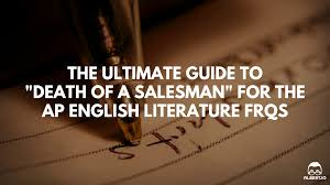 the ultimate guide to death of a sman for the ap english death of a sman ap english lit essay