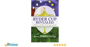 Ryder Cup Seating Chart Ryder Cup Revealed Tales Of The Unexpected Amazon Co Uk
