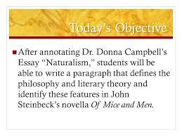 "of mice and men a novella by john steinbeck reading through  2 today s objective after annotating dr donna campbell s essay ""naturalism"