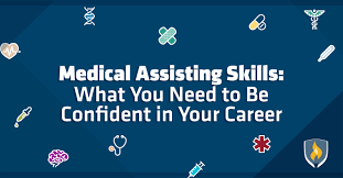 skills for a medical assistant medical assisting skills what you need to be confident in your career