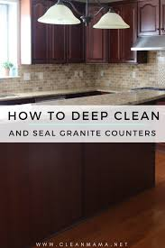 how to deep clean seal granite counters