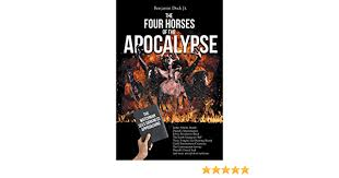 The Four Horses of the Apocalypse: Dock Jr, Benjamin ...