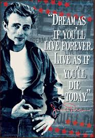 Dream As If You Ll Live Forever James Dean Quote Best Of Life Motto Jazzy24