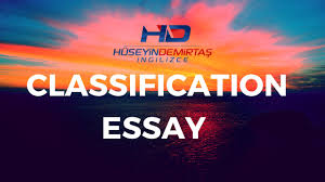 classification essay nedir