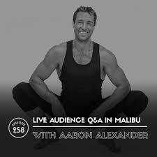 Aaron Alexander Bonus Show: Live Audience Q&A In Malibu #258 — LUKE STOREY