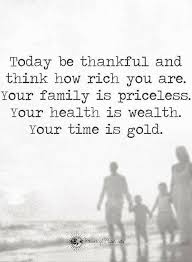Thankful For Family Quotes Simple Today Be Thankful And Think How Rich You Are Your Family Is