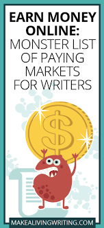 earn money online monster list of markets for lance writers