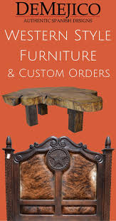 custom spanish style furniture. Our Western Style Furniture Offers Influenced Accessories \u0026 Custom Designs. Including Hand Carved Horses, Tooled Leather Upholstery, Spanish A