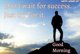 Best Success Quotes Unique 48 Good Morning Success Quotes Happy Wishes