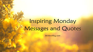 Inspirational Monday Messages And Quotes WishesMsg Simple Monday Quotes