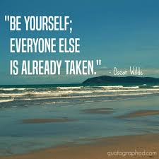 Quote Be Yourself Everyone Else Is Taken Best Of Be Yourself Everyone Else Is Already Taken Quotographed