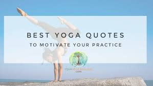 Yoga Quotes Extraordinary 48 Best Yoga Quotes To Motivate Your Yoga Practice Open Mind Body Soul