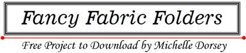 Fancy Fabric Folders Free Project