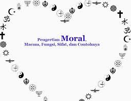 Sehingga moral adalah hal mutlak yang harus dimiliki oleh manusia. Pengertian Moral Macam Fungsi Sifat Dan Contohnya Dosenppkn Com